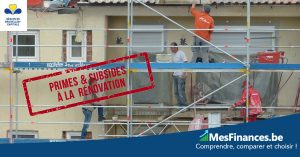 Primes et subsides à la rénovation Région Bruxelles Capitale