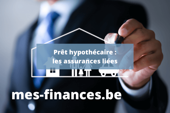 prêt hypothécaire - les assurances liées