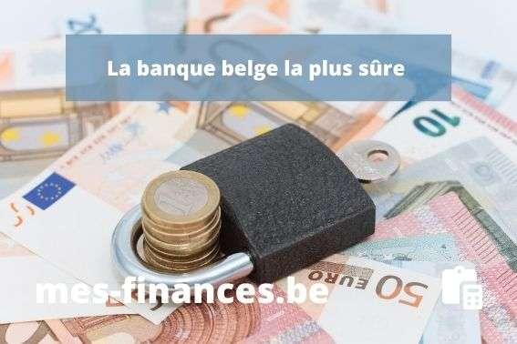 banque la plus sure de Belgique-titre