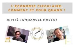 L'éconmie Circulaire - Interview Emmanuel Mossay