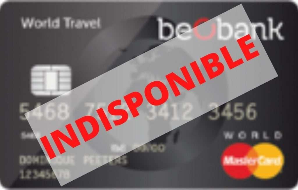Beobank world travel mastercard indisponible