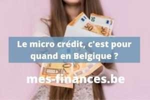 le micro crédit, c'est pour quand en Belgique